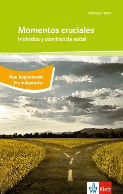 Momentos cruciales / Individuo y convivencia social von Alonso de Santos,  José Luis, García Pavón,  Francisco, Pedrero,  Paloma, Tomeo,  Javier