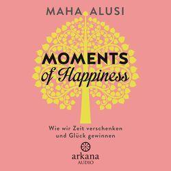 Moments of Happiness von Alusi,  Maha