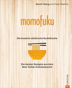 Momofuku: Asia Noodle Kitchen von Chang,  David, Weyer,  Franziska