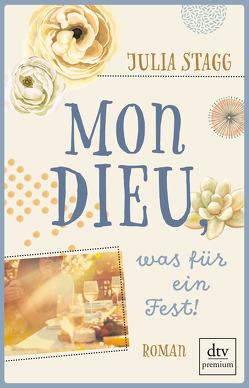 Mon Dieu, was für ein Fest! von Schaefer,  Beate, Stagg,  Julia