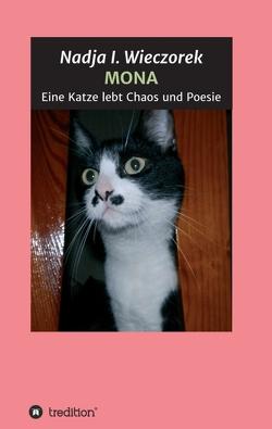 MONA – Eine Katze lebt Chaos und Poesie von Wieczorek,  Nadja I.