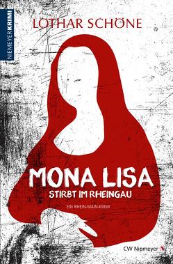 Mona Lisa stirbt im Rheingau von Schöne,  Lothar