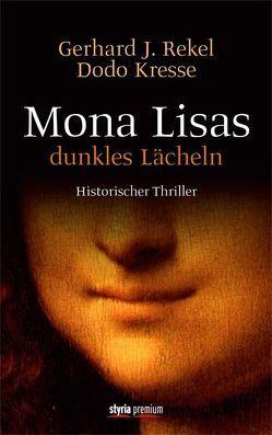 Mona Lisas dunkles Lächeln von Kresse,  Dodo, Rekel,  Gerhard J.