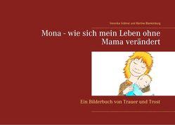 Mona – wie sich mein Leben ohne Mama verändert von Blankenburg,  Martine, Vollmer,  Veronika