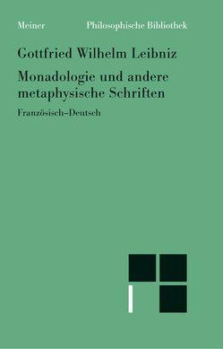 Monadologie und andere metaphysische Schriften von Leibniz,  Gottfried W, Schneider,  Ulrich J