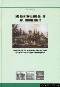 Monarchiejubiläen im 19. Jahrhundert von Mergen,  Simone