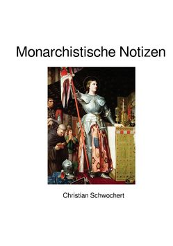 Monarchistische Notizen von Schwochert,  Christian