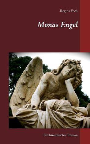 Monas Engel von Esch,  Regina