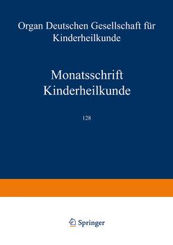Monatsschrift Kinderheilkunde von Bachmann,  K. D., Berger,  H., Bierich,  J., Boda,  D., Bremer,  H.-J., Brodehl,  J., Burgio,  G. R., Fischer,  K., Gladtke,  E., Hadorn,  B., Hagberg,  B., Hallman,  N., Hansen,  H.G., Harbauer,  H., Harnack,  G.-A. von, Hecker,  W.C., Helge,  H., Hitzig,  W. H., Huth,  E., Kleihauer,  E., Künzer,  W., Lassrich,  M. A., Leiber,  B., Lindquist,  B., Marget,  W., Oehme,  J., Olbing,  H., Pfeiffer,  R. A., Prader,  A., Riegel,  K., Rossi,  E., Schärer,  K., Schmidt,  E., Schulte,  F.-J., Spiess,  H., Spranger,  J., Stalder,  G., Stephan,  U., Stoermer,  J., Ströder,  J., Teller,  W., Zetterström,  R., Zweymüller,  E.