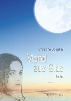 Mond aus Glas von Spindler,  Christine