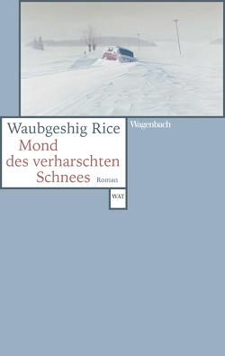 Mond des verharschten Schnees von Brückner,  Thomas, Rice,  Waubgeshig