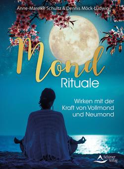 Mond-Rituale von Möck-Ludwig,  Dennis, Schultz,  Anne-Mareike
