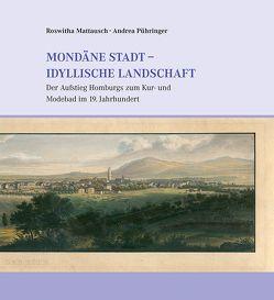 Mondäne Stadt – idyllische Landschaft von Mattausch,  Roswitha, Pühringer,  Andrea, Seidenfaden,  Jutta