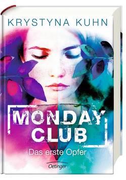Monday Club. Das erste Opfer von Kuhn,  Krystyna