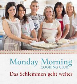 Monday Morning Cooking Club von Benson,  Alan, Eskin,  Natanya, Fink,  Lauren, Frank Chalmers,  Merelyn, Goldberg,  Lisa, Horwitz,  Paula, Israel,  Jaqui, Oepping,  Martina M.