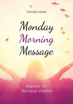 Monday Morning Message von Koster,  Daniela