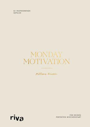 Monday Motivation von Friesen,  Millane