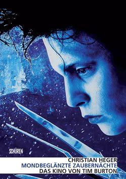 Mondbeglänzte Zaubernächte Das Kino von Tim Burton von Heger,  Christian