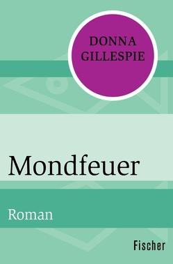Mondfeuer von Gillespie,  Donna, Ohl,  Manfred, Sartorius,  Hans