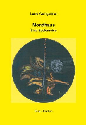 Mondhaus von Weingartner,  Lucie