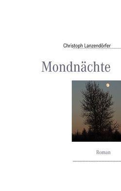 Mondnächte von Lanzendörfer,  Christoph