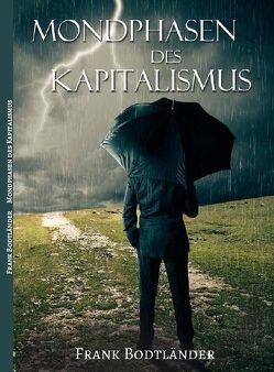 Mondphasen des Kapitalismus von Bodtländer,  Frank