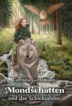 Mondschatten und das Schicksalslos von Gottsmann,  Corinna
