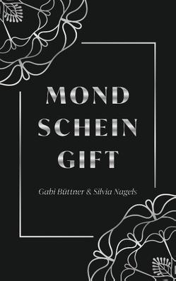 Mondscheingift von Büttner,  Gabi, Nagels,  Silvia