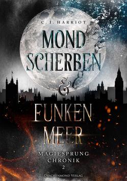 Mondscherben & Funkenmeer von Harriot,  C.I., Köllinger,  Maja
