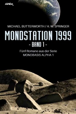 MONDSTATION 1999, BAND 1 von Butterworth,  Michael, Springer,  H. W.
