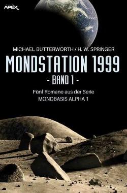 MONDSTATION 1999, BAND 1 von Butterworth,  Michael, Springer,  H. W.