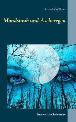 Mondstaub und Ascheregen von Willmes,  Claudia