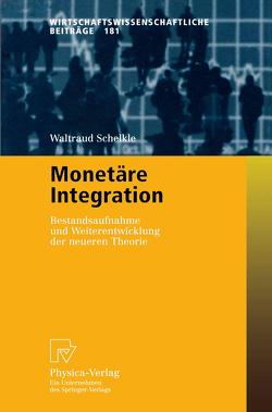 Monetäre Integration von Schelkle,  Waltraud