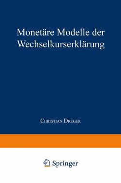 Monetäre Modelle der Wechselkurserklärung von Dreger,  Christian