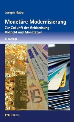 Monetäre Modernisierung von HUBER,  Joseph