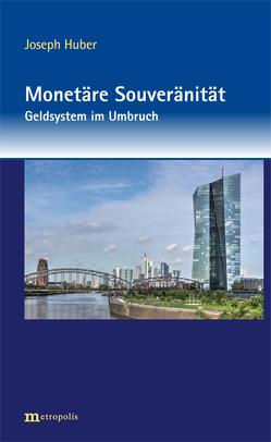 Monetäre Souveränität von HUBER,  Joseph