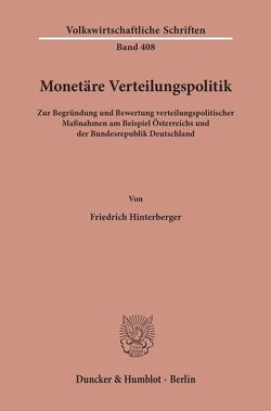 Monetäre Verteilungspolitik. von Hinterberger,  Friedrich