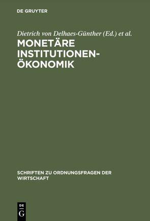 Monetäre Institutionenökonomik von Delhaes-Günther,  Dietrich von, Hartwig,  Karl-Hans, Vollmer,  Uwe