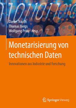Monetarisierung von technischen Daten von Bergs,  Thomas, Prinz,  Wolfgang, Trauth,  Daniel