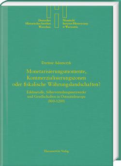 Monetarisierungsmomente, Kommerzialisierungszonen oder fiskalische Währungslandschaften? von Adamczyk,  Darius
