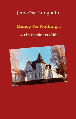Money For Nothing… von Langbehn,  Jens-Ove