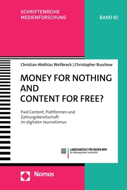 Money for Nothing and Content for Free? von Buschow,  Christopher, Wellbrock,  Christian-Mathias