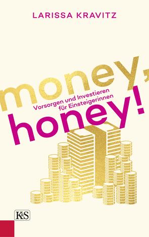 Money, honey! von Kravitz,  Larissa