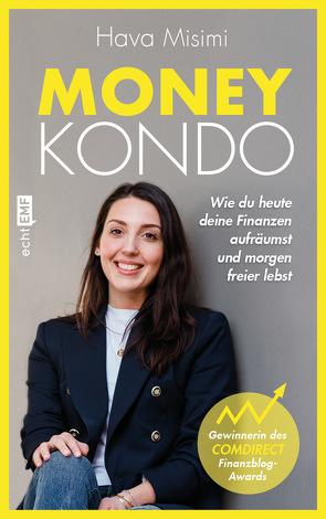 Money Kondo – Wie du heute deine Finanzen aufräumst und morgen freier lebst von Misimi,  Hava