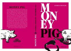 Money Pig von Hessler,  Andrea