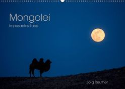 Mongolei – imposantes Land (Wandkalender 2019 DIN A2 quer) von Reuther,  Jörg