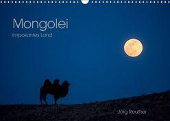 Mongolei – imposantes Land (Wandkalender 2019 DIN A3 quer) von Reuther,  Jörg