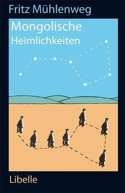 Mongolische Heimlichkeiten von Berner,  Rotraut Susanne, Mühlenweg,  Fritz, Phlox,  Philomena