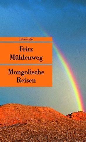 Mongolische Reisen von Faude,  Ekkehard, Mühlenweg,  Fritz