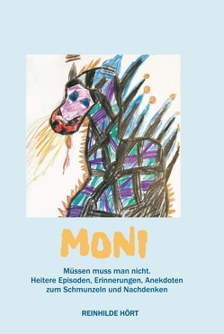 Moni – Müssen muss man nicht von Hört,  Reinhilde